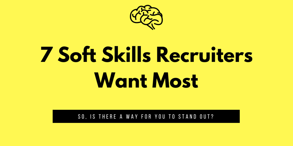 7 Soft Skills Recruiters Want Most